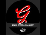 J Paul Getto &amp Italobros - Somebody