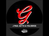 J Paul Getto &amp Italobros - Somebody