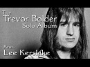 The Trevor Bolder Solo Album - Featuring Lee Kerslake