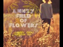 Annzy - Field Of Flowers (Andrey Vegas Bootleg 2015) \ Deep House 2015