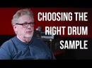 Choosing The Right Drum Sample - Into The Lair #134