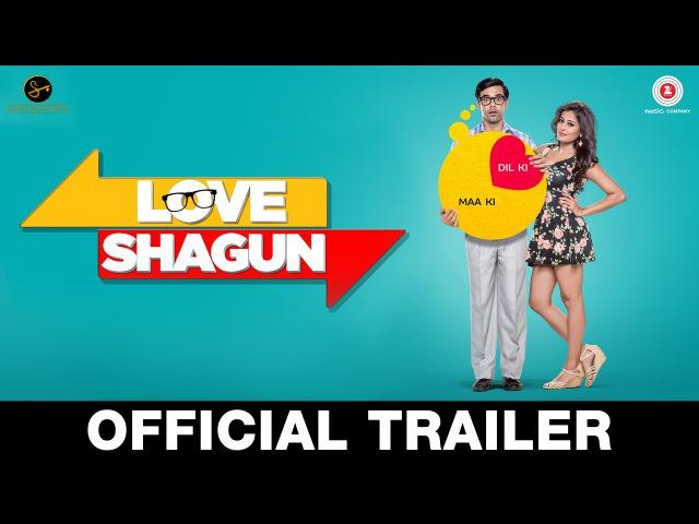 Трейлер к фильму Love Shagun