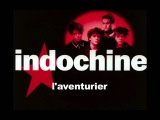 Indochine - L'aventurier (Edited version)