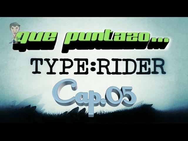 Type Rider Cap. 05 - Que puntazo... Clarendon