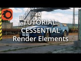 TUTORIAL CESSENTIAL Render Elements (13 Elements and Output Setup)