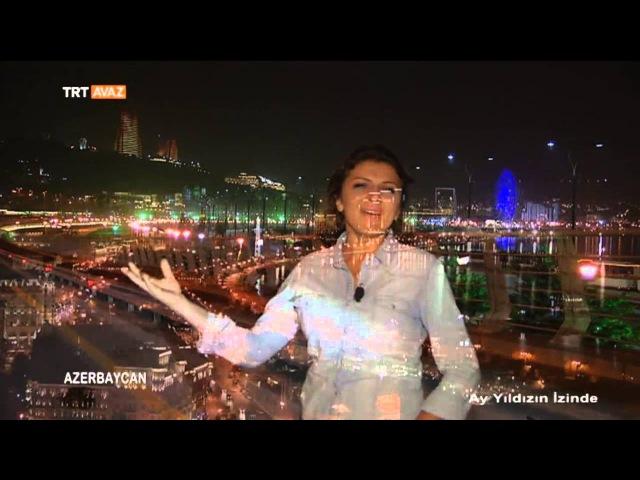 Bakünün Gece Işıklandırmaları ile Muhteşem Görünümü - Ay Yıldızın İzinde - TRT Avaz