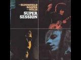 Season of the Witch - Mike Bloomfield, Al Kooper, Steve Stills