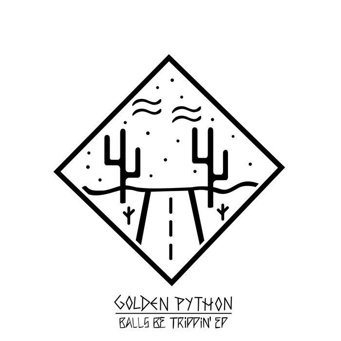 Golden Python - Balls Be Trippin' EP (2015)