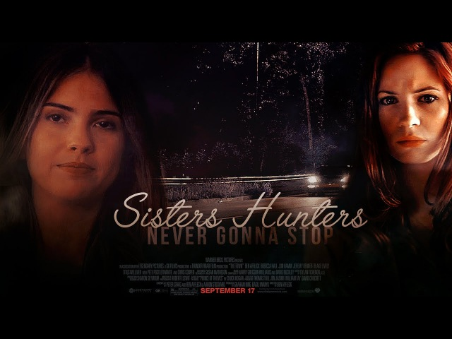 Sisters hunters {AU} Never gonna stop;