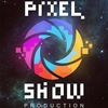 PiXEL SHOW production