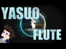 Yasuo can play the FLUTE [Sound Effect Remix]