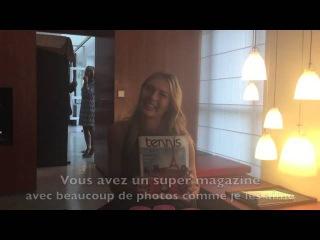 Tennis Mag Cam : Maria Sharapova aime Tennis Magazine !