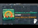Firebeatz &amp Jay Hardway - Home (Original Mix) (FL Studio Remake + FLP)