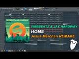 Firebeatz &amp Jay Hardway - Home (Original Mix) (FL Studio Remake + FLP)
