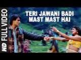 Teri Jawani Badi Mast Mast Hai Full Song Pyar Kiya Toh Darna Kya Arbaaz Khan, Anjala Zaveri