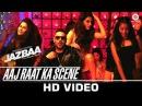 Aaj Raat Ka Scene | Jazbaa | Badshah | Shraddha Pandit | Diksha | Party club dance chull song