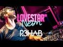Lovestar 05 08 15 with headliner R3HAB