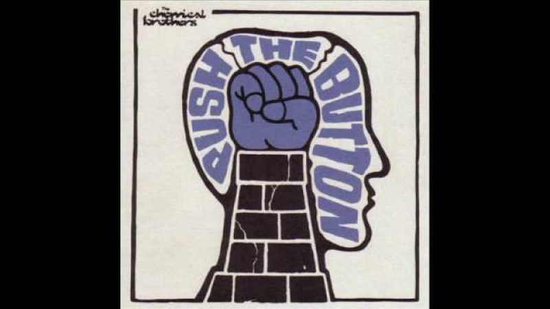 9 The Chemical Brothers Push The Button Shake Break Bounce