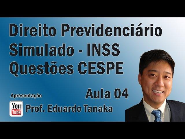Previdenciário - Simulado INSS CESPE - AULA 04