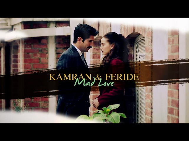 ► Kamran Feride || Mad Love