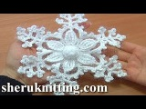 Crochet Snowflake Ornament Tutorial 8 Prat 2 of 2 Snow Flower