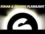 R3HAB &amp DEORRO - Flashlight (Original Mix)