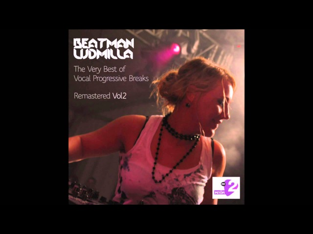 Beatman and Ludmilla - The Very Best Of Vocal Progressive Breaks Remastered Vol 2