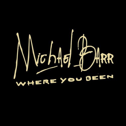 Michael Barr - Where You Been [single] (2016)