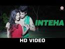 Inteha Aviral Sachdev Debanjali Chatterjee Rit Official Video