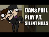 Phanimation- DAN AND PHIL PLAY SILENT HILLS