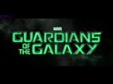 Стражи Галактики [GUARDIANS OF THE GALAXY]клип