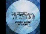 Valentine Khaynus, Kit Sunders feat. Olly James & KEVU - Whizzbang (Dj EvoLexX Mash Up)