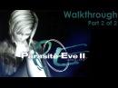 Parasite Eve 2 Walkthrough 2 of 2