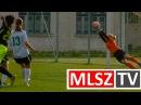 Ferencvárosi TC - ETO FC Győr | 10-0 | JET-SOL Liga Felsőház | 3. forduló | MLSZ TV