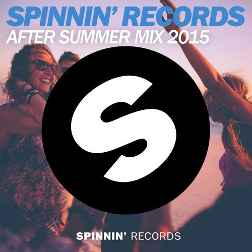 Spinnin' Records - After Summer Mix 2015