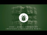 Zhan - Moral Confession (Westcott &amp SevenHills Remix) Throne Room Records