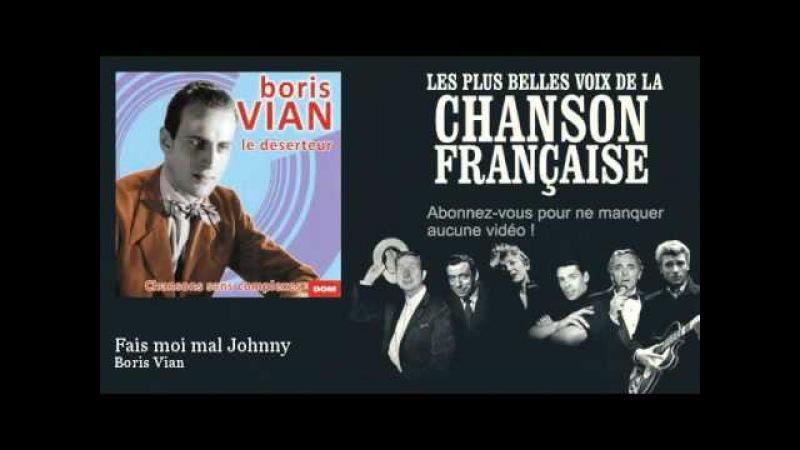 Boris Vian - Fais-moi mal Johnny - YouTube