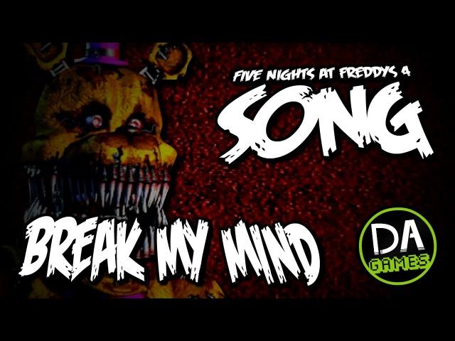 FIVE NIGHTS AT FREDDYS 4 SONG (BREAK MY MIND) LYRIC VIDEO - DAGames