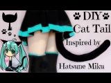 DIY Cat Tail Inspired by Hatsune Miku  Halloween DIY