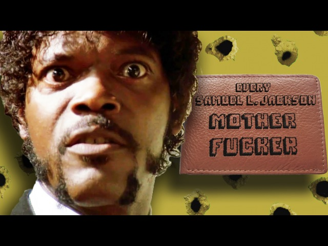 Every Samuel L. Jackson Motherf*cker...Ever