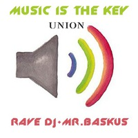 Rave Dj+Mr.Baskus Music Is The Key @ bar UNION