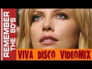 Remember The 80's Viva Disco Videomix