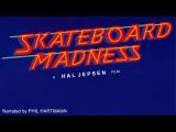 Skateboard Madness (1980) FULL VERSION - A Hal Jepsen Film