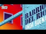 BARRIO DEL RIO Onda buena OFFICIAL promo