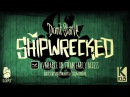 Don't Starve Shipwrecked Early Access Launch Trailer