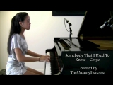 Piano Cover by The Unsung Heroine - Somebody That I Used To Know - Gotye ft. Kimbra