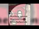 Mathew Jonson Marionette Below Surface Edit Free Download