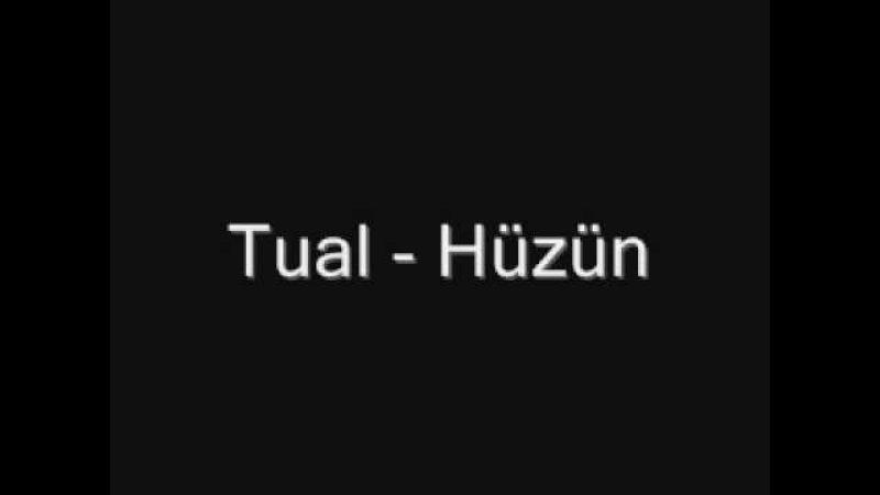 Tual - huzun