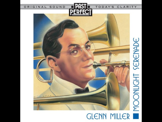 Glenn Miller - Moonlight Serenade (Past Perfect) [Full Album]