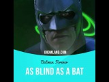 Idioms in movies As blind as a bat (
